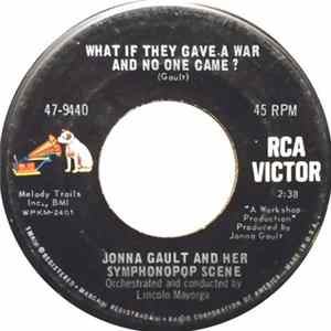 Jonna Gault And Her Symphonopop Scene - What If They Gave A War And No One Came? / Wonder Why, I Guess Mp3