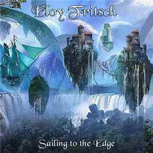 Eloy Fritsch - Sailing to the Edge Mp3
