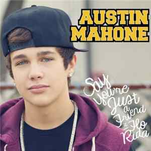 Austin Mahone Featuring Flo Rida - Say You're Just A Friend Mp3