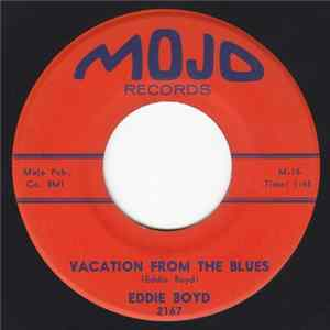Eddie Boyd - Vacation From The Blues / It's Too Bad Mp3