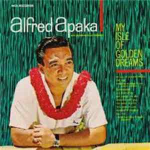 Alfred Apaka - My Isle Of Golden Dreams Mp3