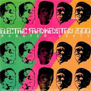 Electric Frankenstein 2000 / Le Shok - Monster Boots / Booze Is The Best Part Mp3
