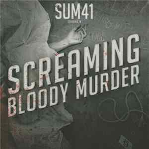 Sum 41 - Screaming Bloody Murder Mp3