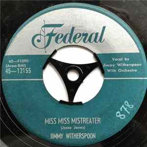 Jimmy Witherspoon - Fast Women And Sloe Gin / Miss Miss Mistreater Mp3