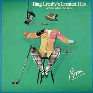 Bing Crosby - Bing Crosby's Greatest Hits (Includes White Christmas) Mp3