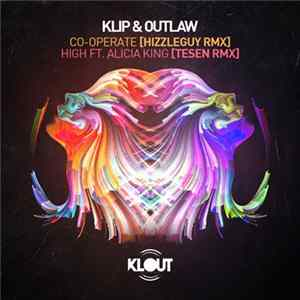 Klip & Outlaw - Co-Operate (Hizzleguy Remix) / High (Tesen Remix) Mp3