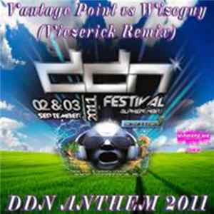 Vantage Point vs Wizeguy - DDN Anthem 2011 (Viezerick Remix) Mp3