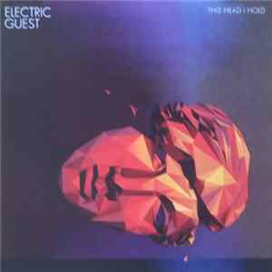 Electric Guest - This Head I Hold Mp3
