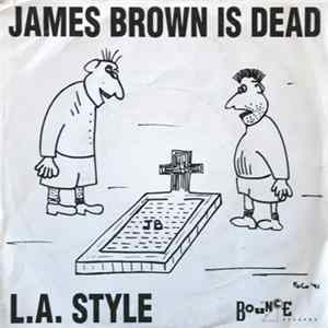 L.A. Style - James Brown Is Dead Mp3