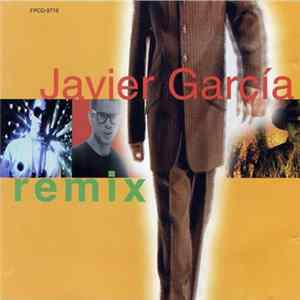 Javier Garcia - Remix Mp3