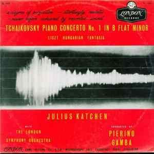 Tchaikovsky, Liszt - Julius Katchen With London Symphony Orchestra - Tchaikovsky - Piano Concerto No. 1 / Liszt - Hungarian Fantasia Mp3