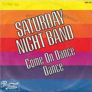 Saturday Night Band - Come On Dance, Dance (Part 1 + 2) Mp3