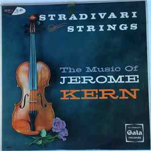 Jerome Kern, Stradivari Strings, Al Goodman - The Music Of Jerome Kern Mp3