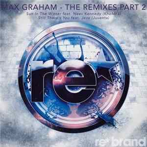 Max Graham - The Remixes Part 2 Mp3