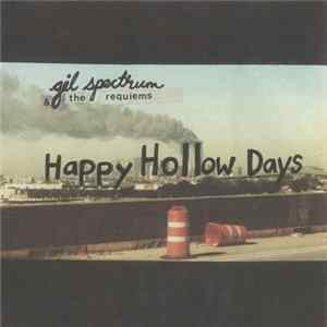 Gil Spectrum And The Requiems - Happy Hollow Days Mp3