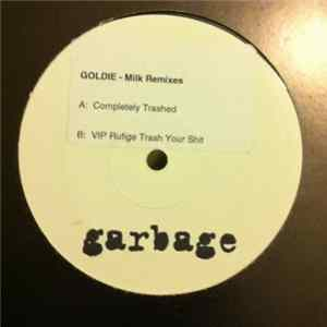 Garbage - Milk (Goldie Remixes) Mp3