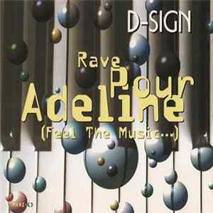 D-Sign - Rave Pour Adeline (Feel The Music...) Mp3