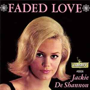 Jackie DeShannon - Faded Love / Dancing Silhouettes Mp3