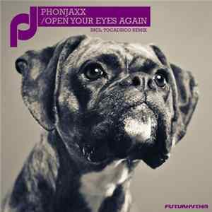 PhonJaxx - Open Your Eyes Again Mp3