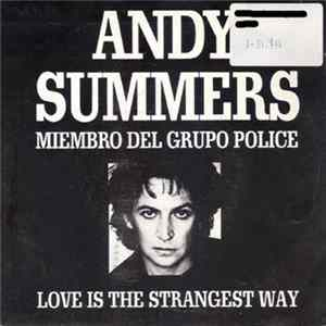 Andy Summers - Love Is The Strangest Way Mp3