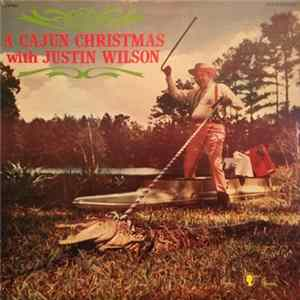 Justin Wilson With Bert Peck And The Kings Of Dixieland - A Cajun Christmas With Justin Wilson Mp3