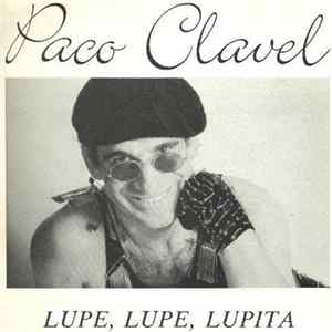 Paco Clavel - Lupe, Lupe, Lupita Mp3