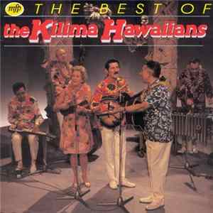 The Kilima Hawaiians - The Best Of The Kilima Hawaiians Mp3