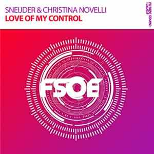 Sneijder & Christina Novelli - Love Of My Control Mp3