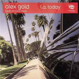 Alex Gold - L.A. Today (Alexis De Hasse Mixes) Mp3