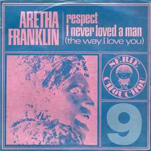Aretha Franklin - Respect / I Never Loved A Man (The Way I Love You) Mp3
