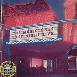 The Magictones - Last Night Live Mp3