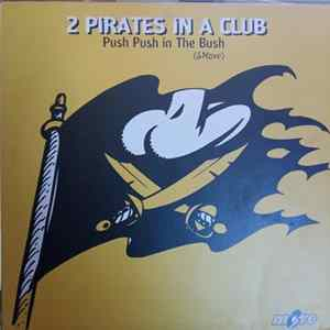 2 Pirates In A Club - Push Push In The Bush (& Move) Mp3