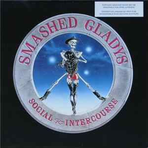 Smashed Gladys - Social Intercourse Mp3