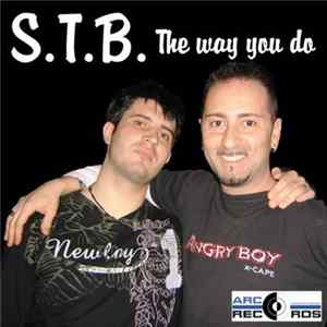 S.T.B. - The Way You Do Mp3