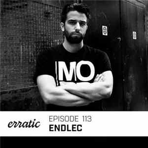 Endlec - Erratic Podcast 113 Mp3