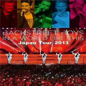 Backstreet Boys - In A World Like This Japan Tour 2013 Mp3