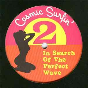Various - Cosmic Surfin' 2: In Search Of The Perfect Wave Mp3