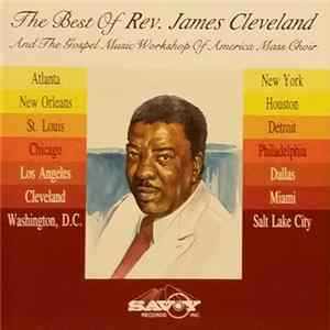 Rev. James Cleveland And The Gospel Music Workshop Of America Mass Choir - The Best Of Rev. James Cleveland And The Gospel Music Workshop Of America Mass Choir Mp3