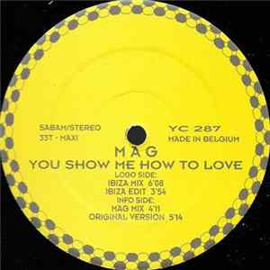 MAG - You Show Me How To Love Mp3