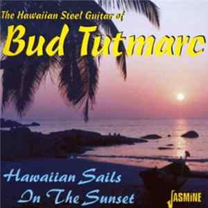 Bud Tutmarc - The Hawaiian Steel Guitar Of Bud Tutmarc Mp3
