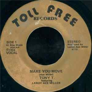 Tony T. featuring Leroy Ace Miller - Make You Move Mp3