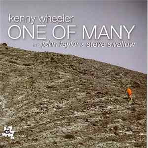 Kenny Wheeler with John Taylor & Steve Swallow - One Of Many Mp3