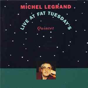 Michel Legrand - Live At Fat Tuesday's Mp3