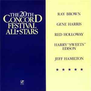 "The 20th Concord Festival All Stars, Ray Brown, Gene Harris, Red Holloway, Harry ""Sweets"" Edison, Jeff Hamilton - The 20th Concord Festival All Stars Mp3"