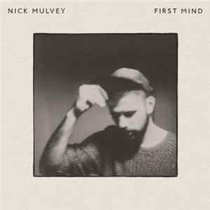 Nick Mulvey - First Mind Mp3