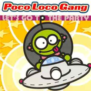 Poco Loco Gang - Let's Go To The Party Mp3