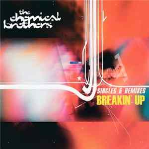 The Chemical Brothers - Breakin' Up Mp3