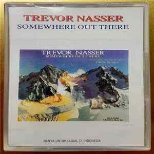 Trevor Nasser - Somewhere Out There Mp3
