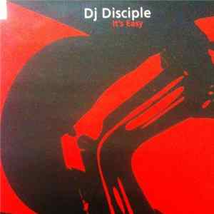 DJ Disciple - It's Easy Mp3