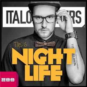 ItaloBrothers - This Is Nightlife Mp3